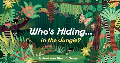 Who's Hiding in the Jungle? - A Spot and Match Game