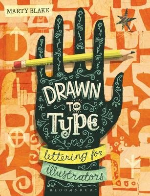 Drawn to Type - Lettering for Illustrators