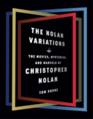 The Nolan Variations - The Movies, Mysteries, and Marvels of Christopher Nolan