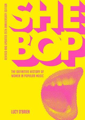She Bop - The Definitive History of Women in Popular Music