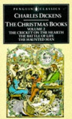 The Christmas Books - The Cricket on the Hearth, the Battle of Life and the Haunted Man