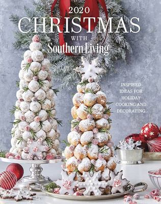 2020 Christmas with Southern Living - Inspired Ideas for Holiday Cooking and Decorating