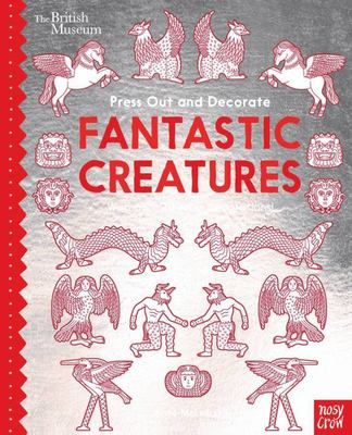 Fantastic Creatures (The British Museum Press Out and Decorate)