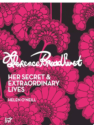 Florence Broadhurst: Her secret and extraordinary lives