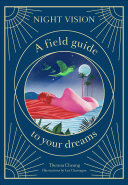 Night Vision - A Field Guide to Your Dreams