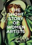The Short Story of Women Artists - A Pocket Guide to Key Breakthroughs, Movements, Works and Themes
