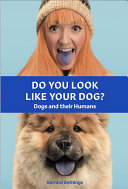 Do You Look Like Your Dog? Dogs and their Humans