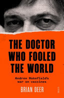 The Doctor Who Fooled the World: Andrew Wakefield