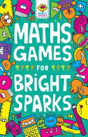 Maths Games for Bright Sparks - Ages 7 To 9