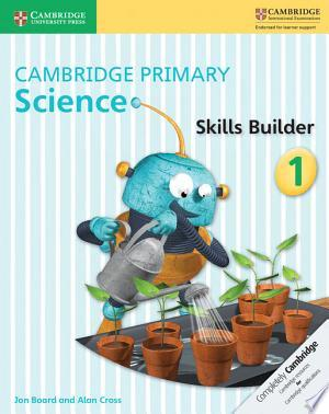 Cambridge Primary Science Skills Builder. Per la Scuola Elementare