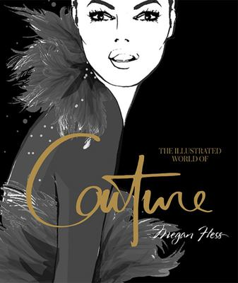 Illustrated World of Couture (HB)