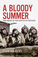 A Bloody Summer - The Irish at the Battle of Britain