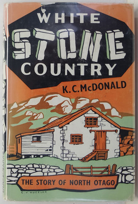 White Stone Country The Story Of North Otago