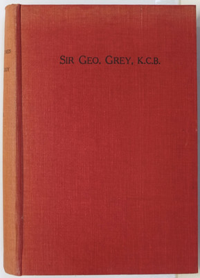 The Life and Times of Sir George Grey KCB