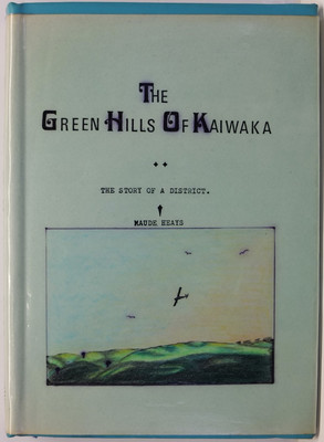 The Green Hills of Kaiwaka - The Story of a District