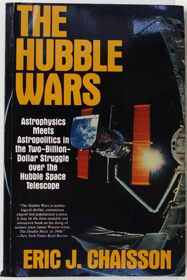 The Hubble Wars - Astrophysics Meets Astropolitics in the Two-Billion-Dollar Struggle over the Hubble Space Telescope