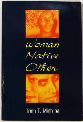Woman, Native, Other: Writing, Postcoloniality and Feminism