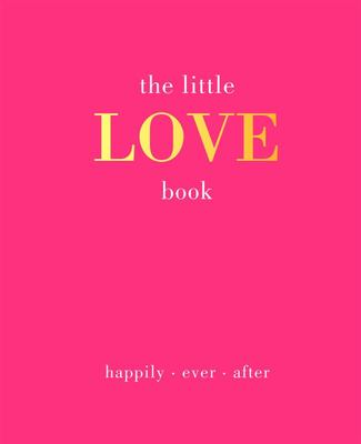 The Little Love Book: Happily. Ever. After