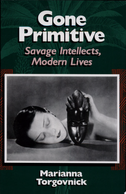Gone Primitive - Savage Intellects, Modern Lives