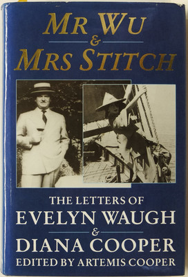 Mr. Wu and Mrs. Stitch - The Letters of Evelyn Waugh and Diana Cooper, 1932-66