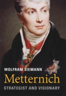 Metternich - Strategist and Visionary