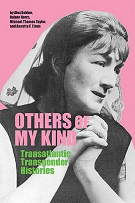 Others of My Kind - Transatlantic Transgender Histories