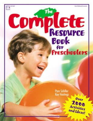 COMPLETE RESOURCE BOOK FOR PRESCHOOLERS AN EARLY CHILDHOOD C