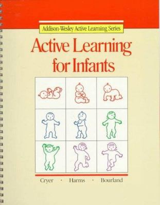 ACTIVE LEARNING FOR INFANTS ACTIVE LEARNING SERIES