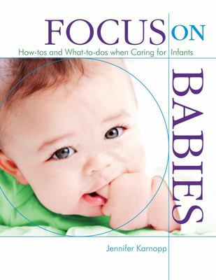 FOCUS ON BABIES HOW-TOS AND WHAT-TO-DOS WHEN CARING FOR INFA