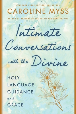 Intimate Conversations with the Divine - Prayer, Guidance, and Grace