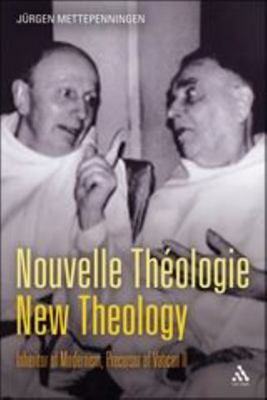 Nouvelle Theologie - New Theology - Inheritor of Modernism, Precursor of Vatican II