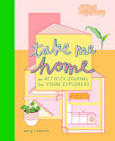 Take Me Home - An Activity Journal for Young Explorers