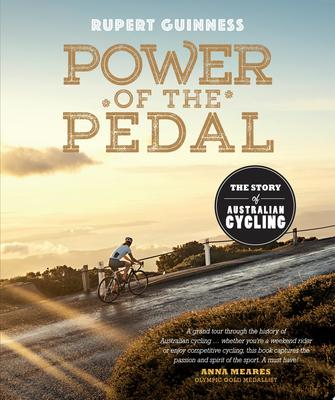 Power of the Pedal: The Story of Australian Cycling