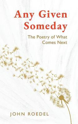 Any Given Someday - The Poetry of What Comes Next