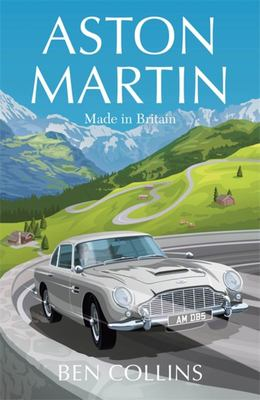 Aston Martin - The Story of a British Icon