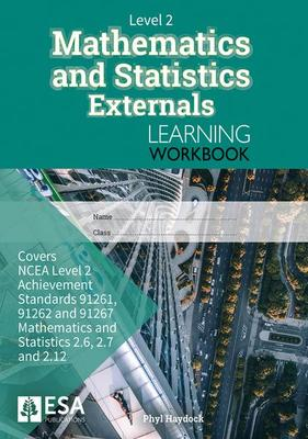 Level 2 Mathematics and Statistics Externals Learning Workbook