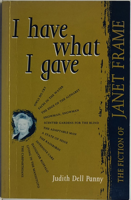 I Have What I Gave: The Fiction Of Janet Frame