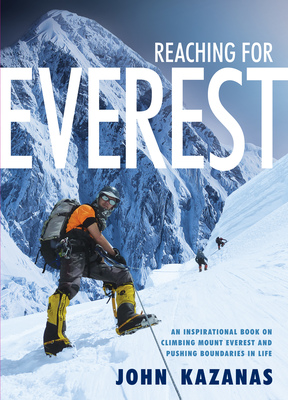 Reaching For Everest - An Inspirational Book on Climbing Mount Everest and Pushing Boundaries in Life