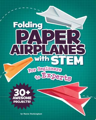 FOLDING PAPER AIRPLANES WITH STEM: FOR BEGINNERS TO EXPERTS