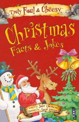 TRULY FOUL & CHEESY CHRISTMAS FACTS AND JOKES BOOK (TRULY FOUL & CHEESY)