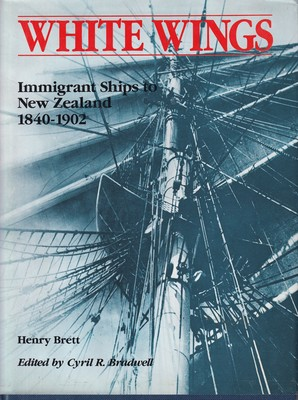 White Wings - Immigrant Ships to New Zealand, 1840-1902
