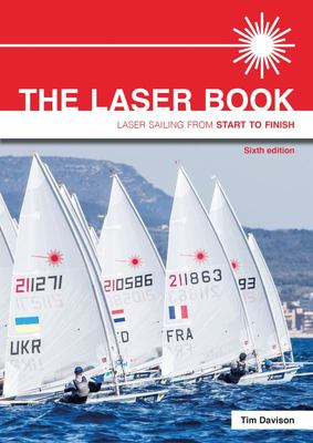 The Laser Book - Laser Sailing from Start to Finish