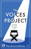 The Voices Project: 17 7-Minute Monologues for Young Actors (The Encore Edition)