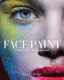 Face Paint - The Story of Makeup