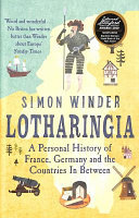Lotharingia - A Personal History of France, Germany and the Countries In-Between