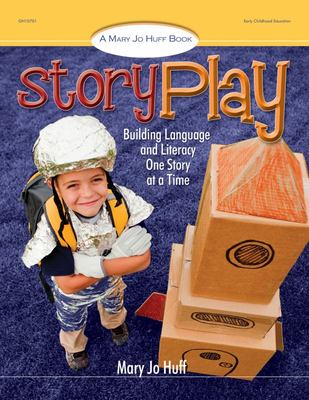 STORY PLAY BUILDING LANGUAGE AND LITERACY ONE STORY AT A TIM