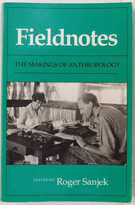 Fieldnotes: The Making of Anthropology