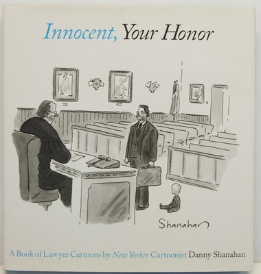 Innocent, Your Honor - A Book of Lawyer Cartoons
