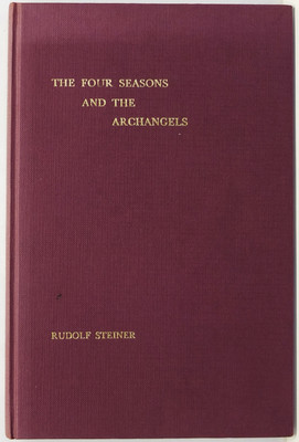 The Four Seasons and The Archangels - Experience of the course of the year in four cosmic imaginations