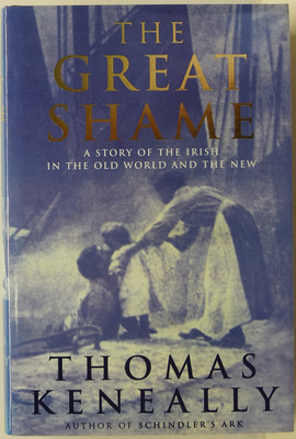 The Great Shame - A Story of the Irish in the Old World and the New